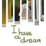 I have a dream by Tony He