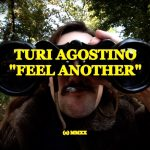 Turi Agostino — Feel Another by Hannes Greve